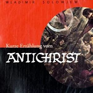 Kurze Erzählung vom Antichrist Hörbuch