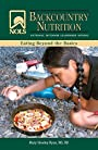 NOLS Backcountry Nutrition: Eating Beyond the Basics (NOLS Library)
