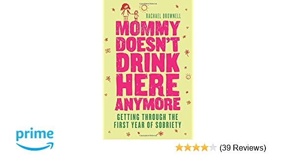 Mommy Doesnt Drink Here Anymore Getting Through The First Year Of