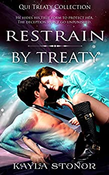 Restrain By Treaty (Alien Shapeshifter Romance) (Qui Treaty Collection Book 3) by [Stonor, Kayla]