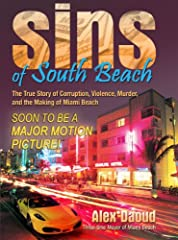 Sins of South Beach is the true story of sex, drugs, violence, corruption, murder, and the making of Miami Beach. The book is an autobiographical portrait of one of the most spectacular renovations that any city has ever undergone, and the se...