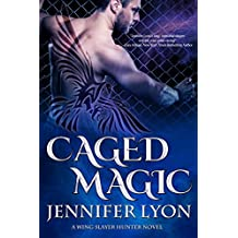 Caged Magic (Wing Slayer Hunter Book 6)