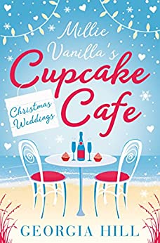 Christmas Weddings (Millie Vanilla's Cupcake Café, Book 3) by [Hill, Georgia]