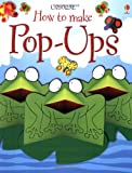img - for The Usborne Book of Pop-Ups (Usborne How to Make...) book / textbook / text book