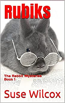 Rubiks: The Rabbit Mysteries Book 1 by [Wilcox, Suse]
