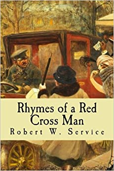 Robert W Service - Rhymes Of A Red Cross Man