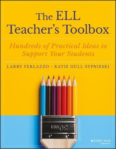 Practical Support - The ELL Teacher's Toolbox: Hundreds of Practical Ideas to Support Your Students