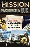 Mission Washington, D.C.: A Scavenger Hunt Adventure (Travel Guide For Kids)