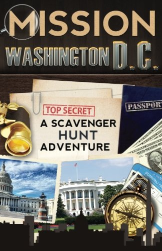 Guide Scavengers - Mission Washington, D.C.: A Scavenger Hunt Adventure (Travel Guide For Kids)