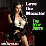 Love the Monster: The New Breed