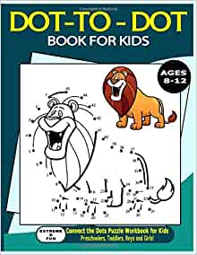 Dot to Dot Book For Kids Ages 8-12: Extreme and Fun ...