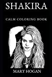 Shakira Calm Coloring Book (Shakira Calm Coloring Books)