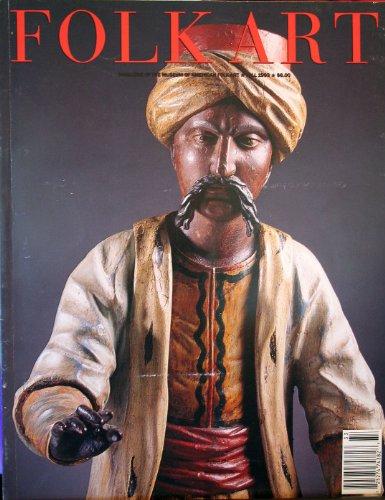 Folk Art - Magazine of the Museum of American Folk Art Fall 1993 (Vol 18 No. 3)