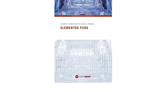 Elementos fijos (ciclos formativos): Amazon.es: CESVIMAP: Libros