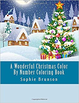 A Wonderful Christmas Color By Number Coloring Book Winter