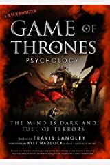 Game of Thrones Psychology: The Mind is Dark and Full of Terrors (Popular Culture Psychology Book 4) Kindle Edition