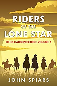 Riders Of The Lone Star by John Spiars ebook deal