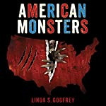 American Monsters: A History of Monster Lore, Legends, and Sightings in America | Linda S. Godfrey