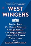 img - for West Wingers: Stories from the Dream Chasers, Change Makers, and Hope Creators Inside the Obama White House book / textbook / text book