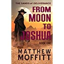 From Moon to Joshua (The Sands of Deliverance Book 1)