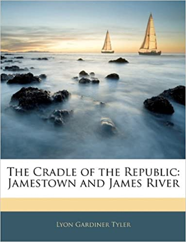 Book The Cradle of the Republic: Jamestown and James River