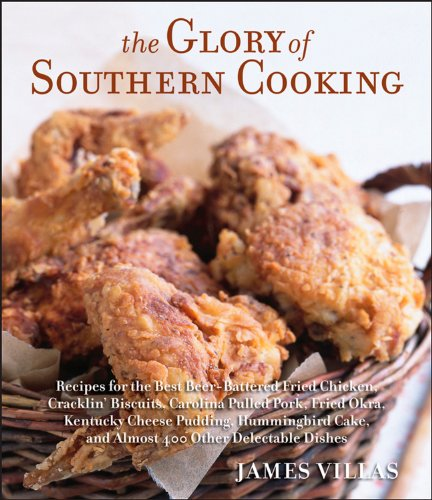 The Glory of Southern Cooking: Recipes for the Best Beer-Battered Fried Chicken, Cracklin' Biscuits, Carolina Pulled Pork, Fried Okra, Kentucky Cheese ... Cake, and Almost 400 Other Delectable Dishes (Best Cheese Biscuits)