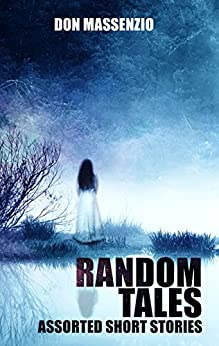 Random Tales: Assorted Short Stories by [Massenzio, Don]