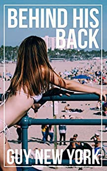 Behind His Back by [New York, Guy]