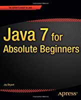 Java 7 for Absolute Beginners Front Cover