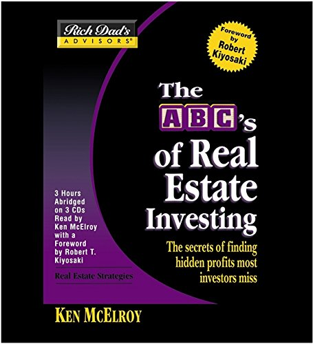 Rich Dad's Advisors®: The ABC's of Real Estate Investing: The Secrets of Finding Hidden Profits Most Investors Miss
