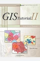 GIS Tutorial II: Spatial Analysis Workbook (GIS Tutorials) Paperback