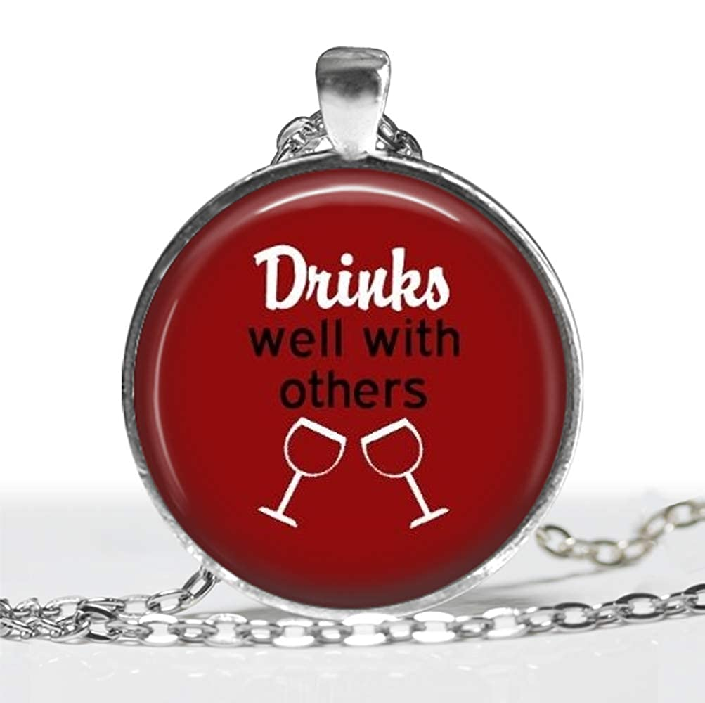 Drinks Well with Others Humor Glass Pendant Handmade Art Necklace Silver Gift Present