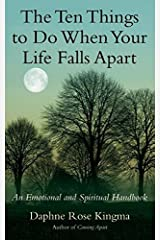The Ten Things to Do When Your Life Falls Apart: An Emotional and Spiritual Handbook Paperback