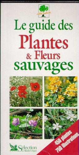 Le guide des plantes et fleurs sauvages