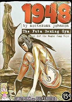 1948 - The Futa Boxing Gym: The Quest for the Magic Jump Rope (English Edition) de [Johnson, Moctezuma]