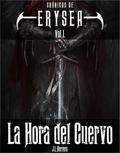 Descargar Libro La Hora Del Cuervo: Crónicas De Erysea Vol. 1 J.l.herrera