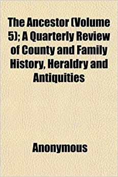 Book The Ancestor (Volume 5): A Quarterly Review of County and Family History, Heraldry and Antiquities