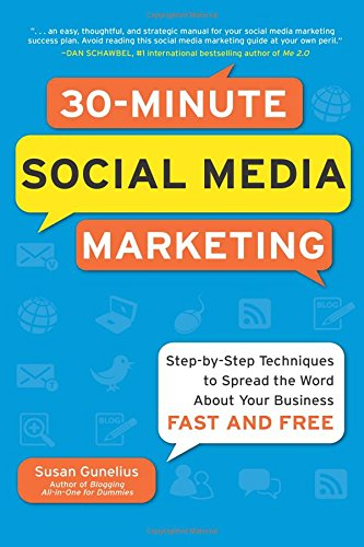 30-Minute Social Media Marketing: Step-by-step Techniques to Spread the Word About Your Business ebook