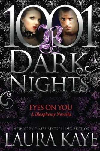 Eyes On You: A Blasphemy Novella (1001 Things You Should Know)