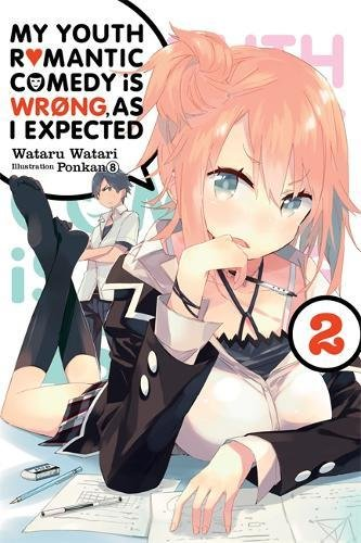 My Youth Romantic Comedy Is Wrong, As I Expected, Vol. 2 - light novel