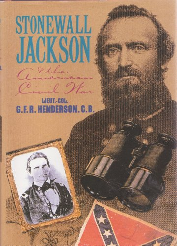 Stonewall Jackson and the American Civil War by G.F.R. Henderson (1993) Hardcover