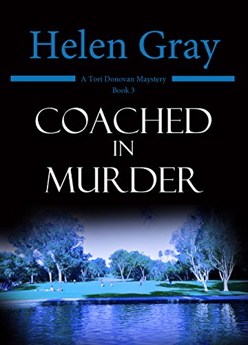 Coached in Murder (Toni Donovan Mystery Book 3) by [Gray, Helen]