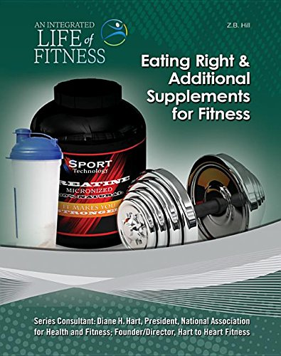 Eating Right & Additional Supplements for Fitness (An Integrated Life of Fitness) PDF Text fb2 book
