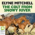 The Colt from Snowy River Audiobook by Mitchell Elyne Narrated by Caroline Lee