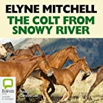 The Colt from Snowy River | Mitchell Elyne