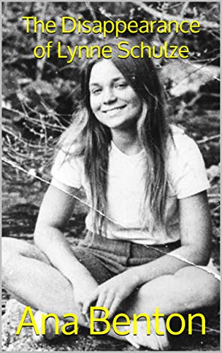 The Disappearance of Lynne Schulze: A Collection of True Crime