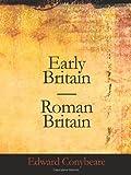 Early Britain-Roman Britain, Edward Conybeare, 1426465807