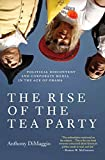 The Rise of the Tea Party: Political Discontent and Corporate Media in the Age of Obama