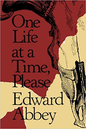one life at a time please edward abbey amazon one life at a time please edward abbey 9780805006032 com books