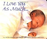 I Love You As Much... Board Book Book Cover